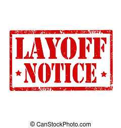 Layoff Notice-stamp - Grunge rubber stamp with text Layoff...
