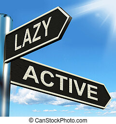 Lazy Active Signpost Shows Lethargic Or Motivated - Lazy...