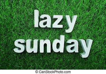 Lazy Sunday made from concrete alphabet