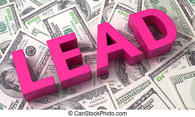 Lead generation - Word Lead on the background of one hundred...