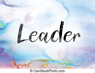 Leader Colorful Watercolor and Ink Word Art