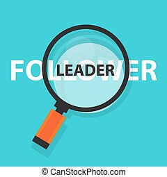 leader follower concept business magnifying word focus on text