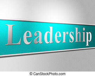 Leader Leadership Represents Directing Command And Control -...