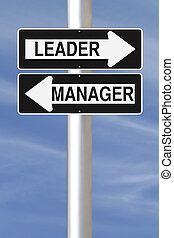 Leader or Manager - Conceptual one way street signs on the...