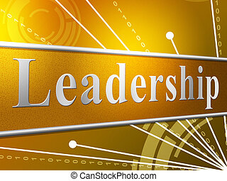 Leadership Leader Represents Manage Authority And Led -...