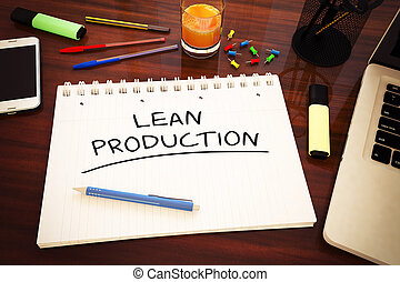 Lean Production - handwritten text in a notebook on a desk -...