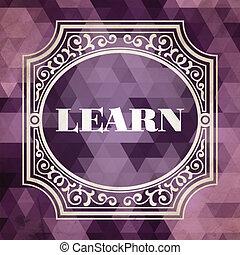 Learn Concept. Vintage Design Background.