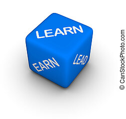 learn, earn, lead - 3d dice