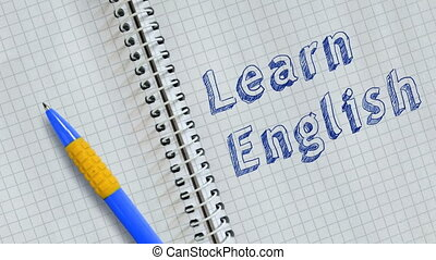 Learn English. Text handwritten on sheet of notebook and animated.