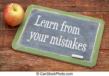 Learn from your mistakes - motivational words on a slate ...