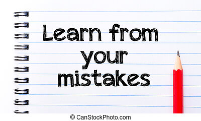 Learn from Your Mistakes Text written on notebook page, red ...