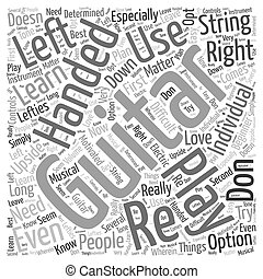 learn how to play the guitar left handed Word Cloud Concept