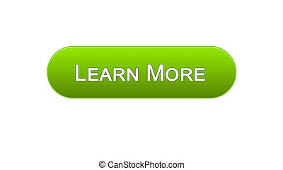Learn more web interface button green color, education online program, webinar