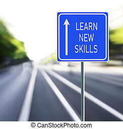 Learn New Skills Road Sign on a Speedy Background.