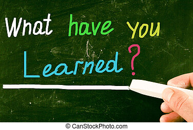 learned?, qué, usted, tener