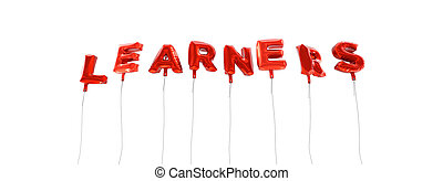 LEARNERS - word made from red foil balloons - 3D rendered.