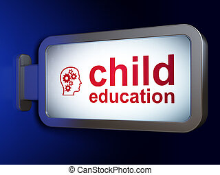 Learning concept: Child Education and Head With Gears on billboard background