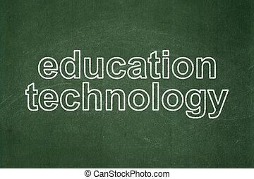 Learning concept: Education Technology on chalkboard background