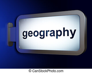 Learning concept: Geography on billboard background