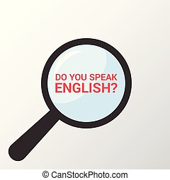 Learning Concept: Magnifying Optical Glass With Words Do You Speak English?