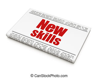 Learning concept: newspaper headline New Skills