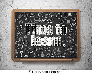 Learning concept: Time to Learn on School board background