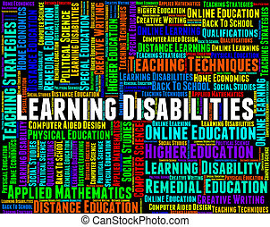 Learning Disabilities Words Shows Special Needs And Educated...