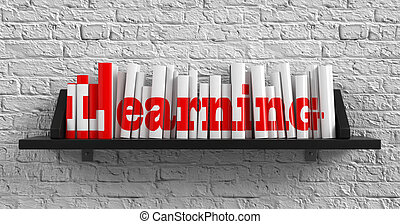 Learning. Education Concept. - Learning - Red Inscription on...