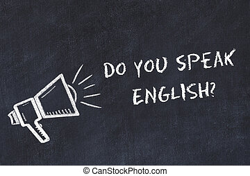 Learning foreign languages concept. Chalk symbol of loudspeaker with phrase do you speak english