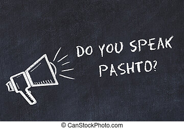 Learning foreign languages concept. Chalk symbol of loudspeaker with phrase do you speak pashto