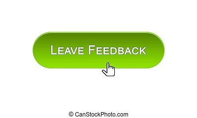 Leave feedback web interface button clicked with mouse cursor, green color