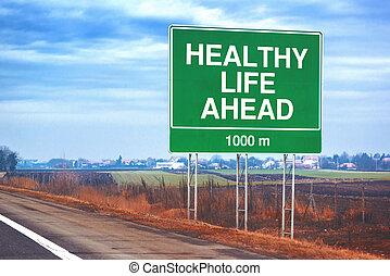 leben, voraus, gesunde, zeichen, verkehr, straßenrand