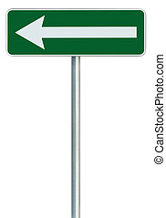 Left traffic route only direction sign turn pointer, green isolated roadside signage, white arrow icon and frame roadsign, grey pole post