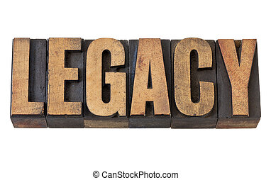 legacy word in vintage wood type - legacy - isolated word in...