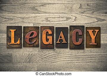 legado, concepto, de madera, texto impreso, tipo