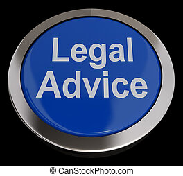 Legal Advice Button In Blue Showing Attorney Guidance -...
