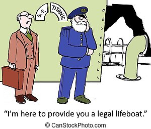 "Legal lifeboat - ""I'm here to provide you a legal lifeboat."""