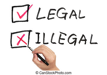 Legal or illegal - Hand holding a pen and choosing between...