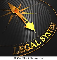 """Legal System - Business Background. Golden Compass Needle on a Black Field Pointing to the Word """"Legal System"""". 3D Render."""