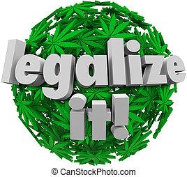 Legalize It Medical Marijuana Leaf Sphere Approve Vote