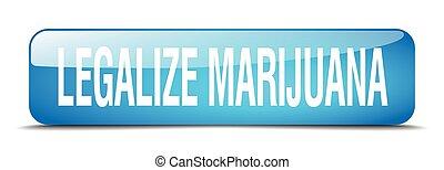 legalize marijuana blue square 3d realistic isolated web button