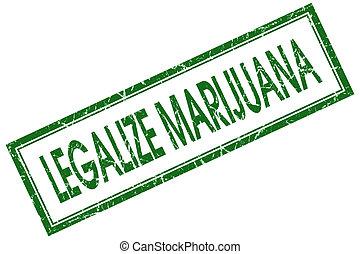legalize marijuana green square stamp isolated on white...