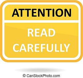 leggere, attentamente