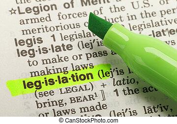Legislation Definition - The Word Legislation Highlighted in...