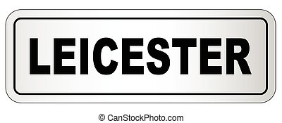 Leicester City Nameplate - The city of Leicester nameplate...