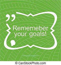 lembrar, seu, goals., inspirational, motivational, quote., simples, trendy, design., positivo, quote., vetorial, ilustração