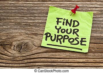lembrete, seu, propósito, achar