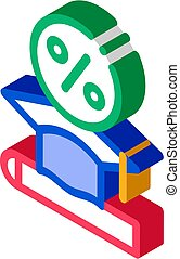 Lend Money To Pay For Tuition isometric icon vector illustration