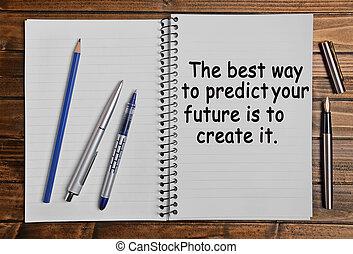 les, mieux, manière, prédire, ton, avenir, est, créer, il