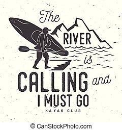 les, rivière, est, appeler, et, je, devoir, go., kayak,...